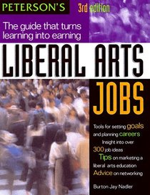 Peterson's Liberal Arts Jobs: The Guide That Turns Learning into Earning (Liberal Arts Jobs)
