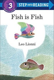 Fish is Fish (Step into Reading)