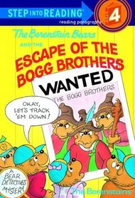 The Berenstain Bears and the Escape of the Bogg Brothers (Step-Into-Reading, Step 4)