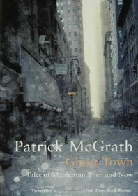 Ghost Town: Tales of Manhattan Then and Now (Writer and the City)