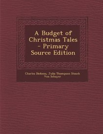 A Budget of Christmas Tales - Primary Source Edition