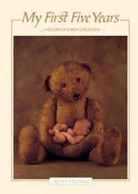 My First Five Years : Teddy Bear