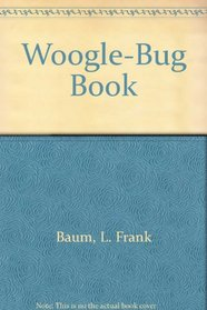 The Woggle-Bug Book: The Unique Adventures of the Woggle-Bug