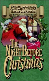 The Night Before Christmas: Promises to Keep / Naughty or Nice / Santa Reads Romance / A Gift for Santa