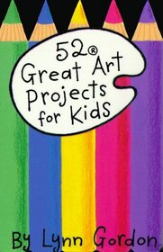 52 Great Art Projects for Kids/Includes Pom-Pom Pipe Cleaner Creatures, Fingerprint Cartoons, and Shadow Puppets (52 Decks)