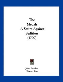 The Medal: A Satire Against Sedition (1709)