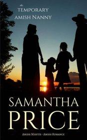 The Temporary Amish Nanny (Amish Misfits) (Volume 5)
