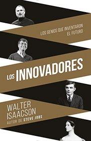 Innovadores: (Innovators--Spanish-lamguage Edition) (Spanish Edition)