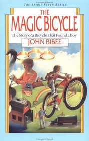 Magic Bicycle: The Story of a Bicycle That Found a Boy (Spirit Flyer)
