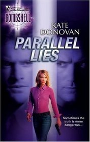 Parallel Lies (Silhouette Bombshell, No 44)