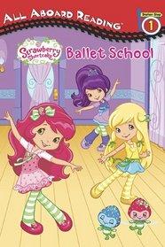 Ballet School (Strawberry Shortcake) (All Aboard Reading, Station Stop 1)