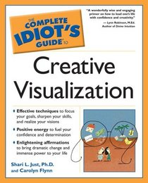 The Complete Idiot's Guide to Creative Visualization (The Complete Idiot's Guide)