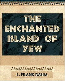 The Enchanted Island of Yew - 1903