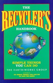 The Recycler's Handbook: Simple Things You Can Do