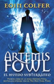 Artemis Fowl: El mundo subterraneo (Vintage Espanol) (Spanish Edition)