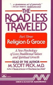 The Road Less Traveled: Part III Religion & Grace (Audio Book)