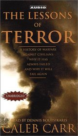The Lessons of Terror: The History of Warfare Against Civilians: Why it has Always Failed and Why It Will Fail Again (Audio Cassette) (Unabridged)