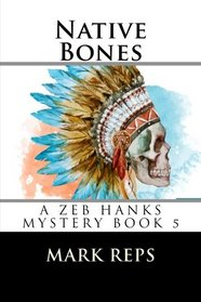 Native Bones (Small Town Sheriff: Big Time Trouble)