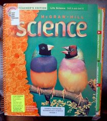 Teacher's Edition Life Science Unit A and Unit B Grade 2 (McGraw-Hill Science)