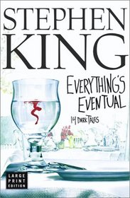 Everything's Eventual: 14 Dark Tales (Large Print)