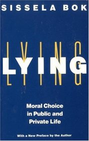 Lying : Moral Choice in Public and Private Life