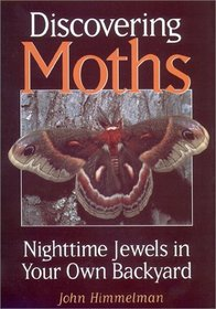 Discovering Moths: Nighttime Jewels in Your Own Backyard