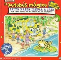 El Autobus Magico Salta Hasta Llegar a Casa/The Magic School Bus Hops Home: UN Libro Sobre Los Habitats De Los Animales (El Autobus Magico)