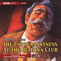 The Unpleasantness at the Bellona Club (Lord Peter Wimsey Mysteries)(Audio Theater Dramatization)