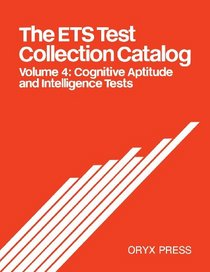Ets Test Collection Catalog: Cognitive Aptitude and Intelligence Tests (E T S Test Collection Catalog 2nd ed)