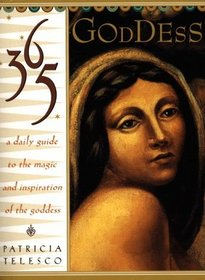365 Goddess : A Daily Guide to the Magic and Inspiration of the Goddess