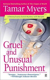 Gruel and Unusual Punishment  (Pennsylvania Dutch Mystery with Recipes, Bk 10)