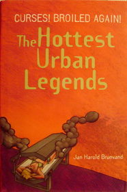 Curses, Broiled Again!: The Hottest Urban Legends
