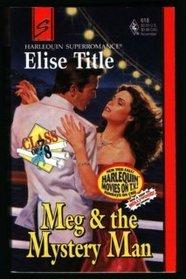 Meg & the Mystery Man (Class of '78, Bk 3) (Harlequin Superromance, No 618)