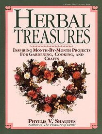 Herbal Treasures : Inspiring Month-by-Month Projects for Gardening, Cooking, and Crafts