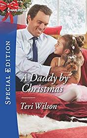 A Daddy by Christmas (Wilde Hearts, Bk 4) (Harlequin Special Edition, No 2663)
