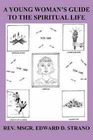 A YOUNG WOMAN'S GUIDE TO THE SPIRITUAL LIFE