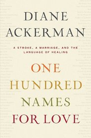 One Hundred Names for Love: A Stroke, A Marriage, and the Language of Healing (Large Print)