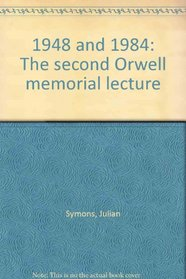 1948 and 1984: The second Orwell memorial lecture