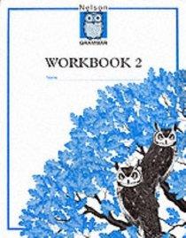 Nelson Grammar: Workbook 2