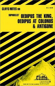 Cliffs Notes: Sophocles' Oedipus the King, Oedipus at Colonus, & Antigone