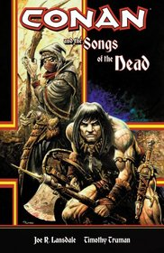 Conan And The Songs Of The Dead (Conan (Graphic Novels))