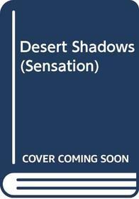 DESERT SHADOWS (SENSATION)