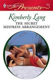 The Secret Mistress Arrangement (Kept for His Pleasure) (Harlequin Presents, No 2818)