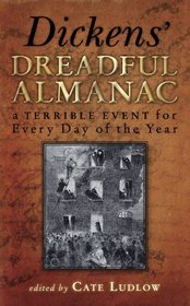 Dickens' Dreadful Almanac: A Terrible Event for Every Day of the Year