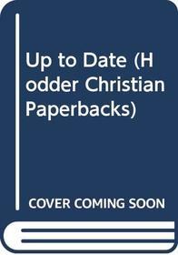 Up to Date (Hodder Christian Paperbacks)