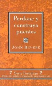 Perdone Y Construya Puentes (Spanish Edition)