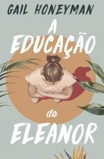 A Educa��o de Eleanor (Portuguese Edition)
