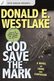 God Save the Mark : A Novel of Crime and Confusion (Westlake, Donald)