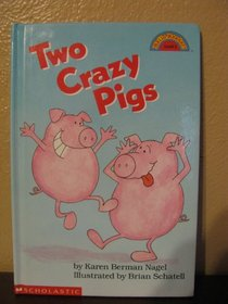 Two Crazy Pigs (Hello, Reader!, Level 2)