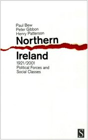 Northern Ireland, 1921-2001: Political Forces and Social Classes